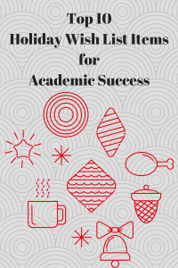 top-10-holiday-wish-list-items-for-academic-success